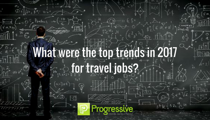 Travel Jobs – 2017 Trends