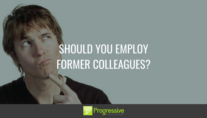 Should you employ former colleagues?