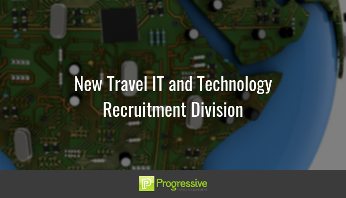 New Travel IT and Tech Recruitment Division Progressive Travel Recruitment