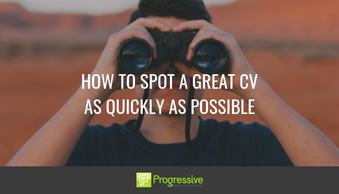 progressive travel recruitment blog travel jobs london manchester how to spot a great cv as quickly as possible