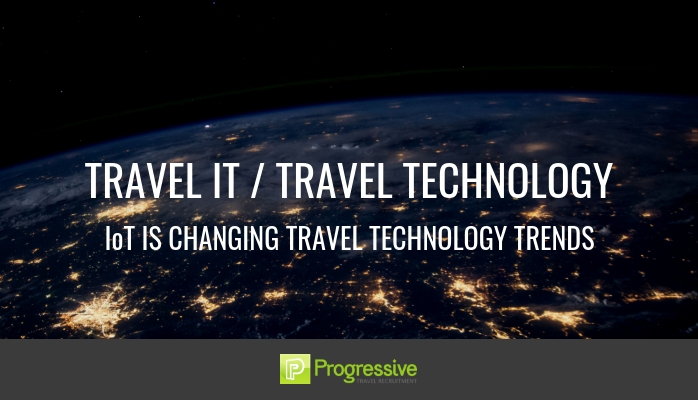Progressive travel recruitment. blog. Internet of things. How IoT is changing travel technology and IT trends. Rosie Dunbar.