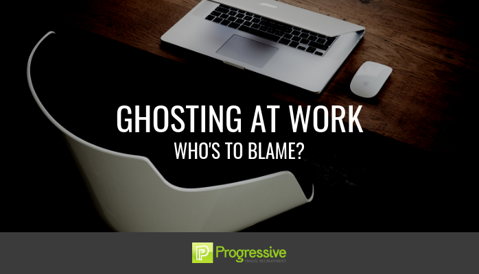 progressive travel recruitment travel industry recruitment agency london blog GHOSTING - WHO'S TO BLAME