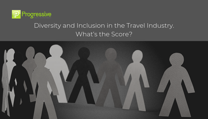progressive travel recruitment travel industry recruitment agency blog travel jobs uk Diversity and Inclusion in the Travel Industry what's the score