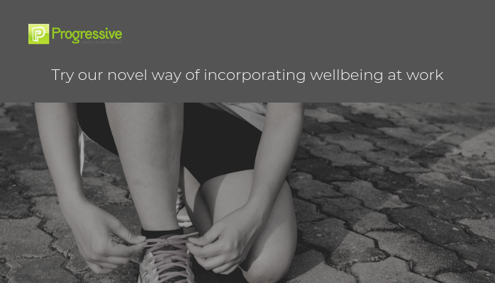 progressive travel recruitment travel industry recruitment agency travel jobs uk blog Try our novel way of incorporating wellbeing at work wellness