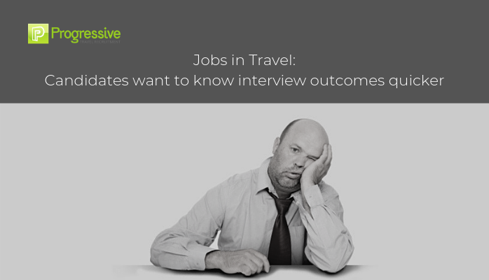 progressive travel recruitment travel industry recruitment agency london manchester uk travel jobs blog interview outcomes
