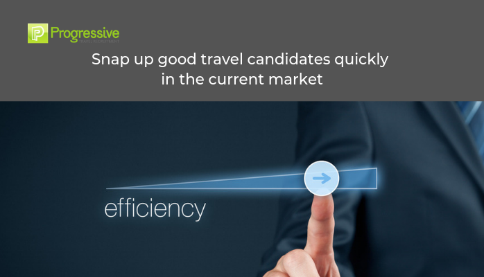 progressive travel recruitment travel industry recruitment agency uk london manchester travel jobs blog snap up good candidates fast travel recruiter tips