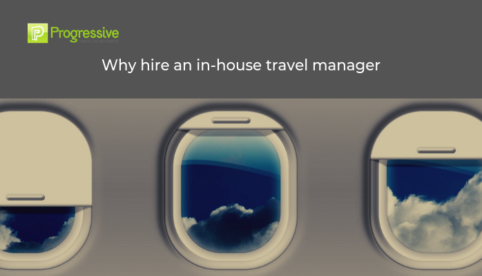 Why Hire an In-House Travel Manager?