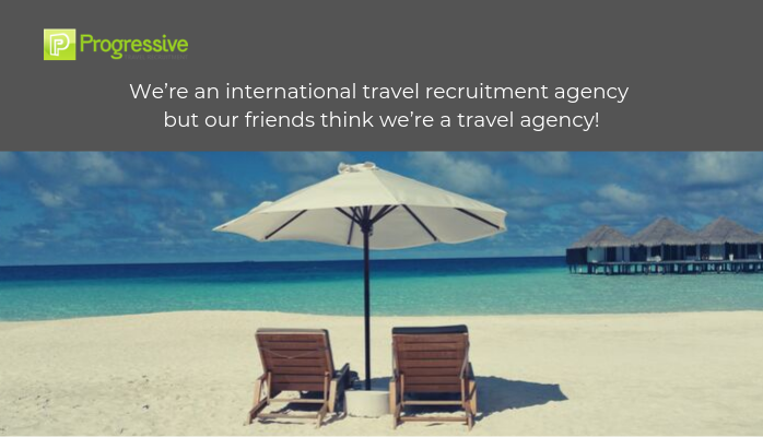 progressive travel recruitment travel industry recruitment agency uk london manchester travel jobs blog when people think we're a travel agency not an international recruitment agency