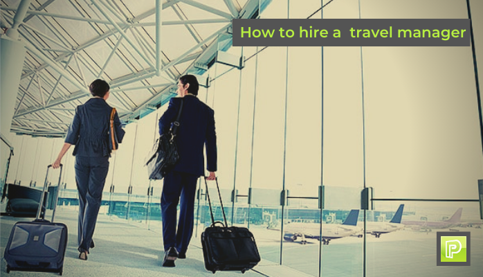 how to hire a travel manager