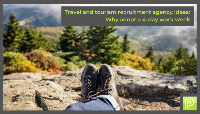 Progressive travel recruitment. Travel and tourism recruitment agency. Why work a 4 day week. blog.