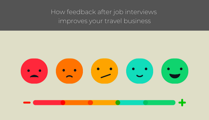 progressive travel recruitment interview feedback can improve your travel business. blog. travel jobs uk london manchester scotland