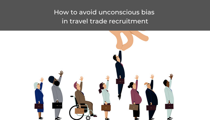 progressive travel recruitment blog recruiting in the travel trade. Avoid unconscious bias when recruiting in the travel trade. travel recruitment UK London Manchester global