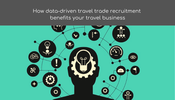 progressive travel recruitment blog How data-driven travel trade recruitment benefits your travel business