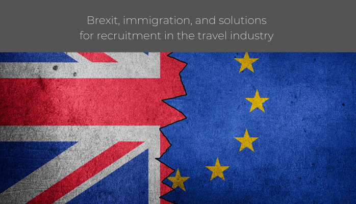 Brexit, immigration, and solutions for recruitment in the travel industry