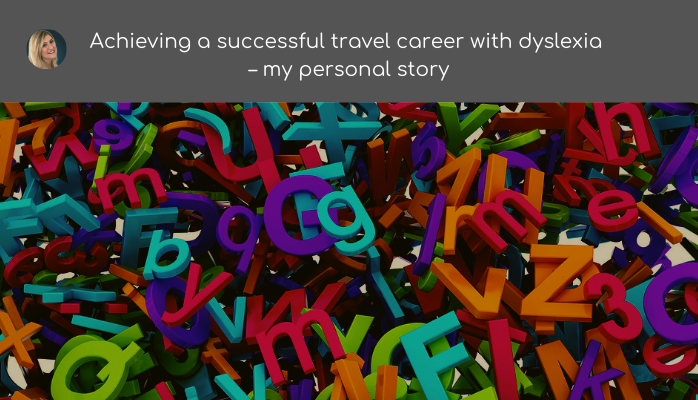 Dyslexia in the workplace by Nicola Townsend. Progressive Travel Recruitment blog.