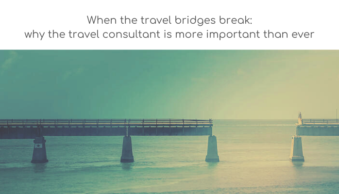 Travel disruption: why the travel consultant is more important than ever